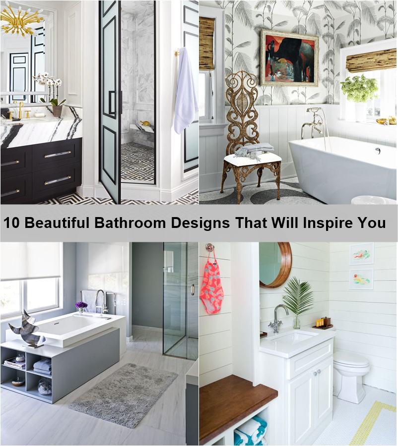 10 beautiful bathroom designs that will inspire you